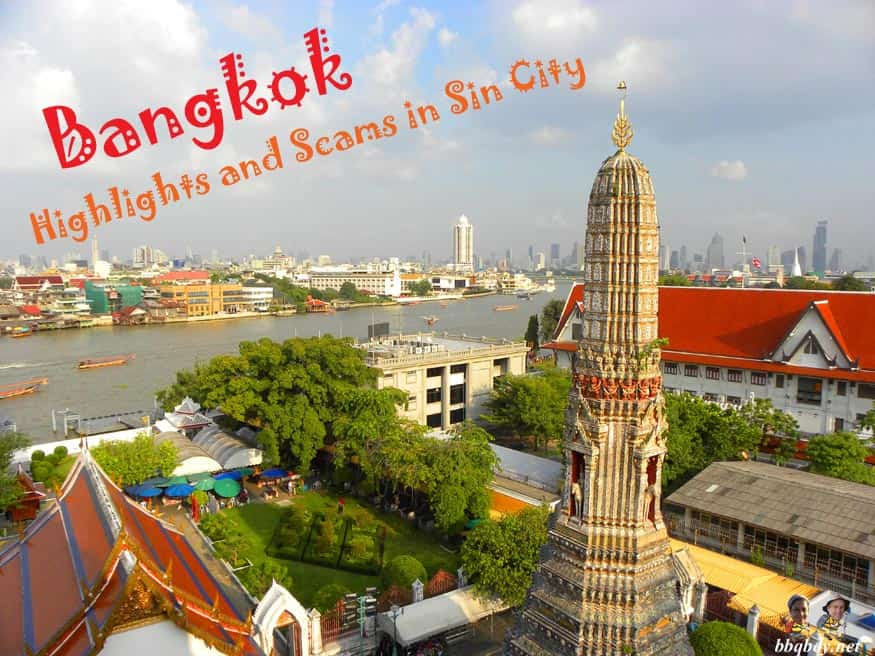 Bangkok Highlights and scams in sin city