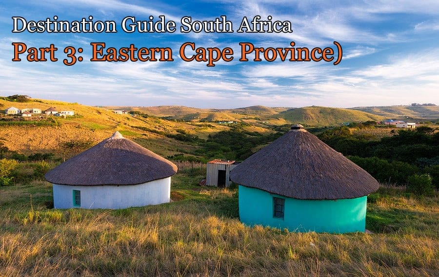 Destination Guide South Africa: Eastern Cape Province (Part 3)
