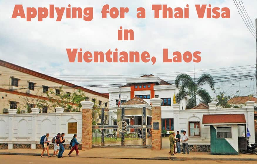What you can expect applying for a Thai Visa in Vientiane, Laos