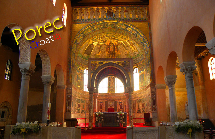 The Best Preserved Early Christian Complex in the World – Porec's Euphrasian Basilica