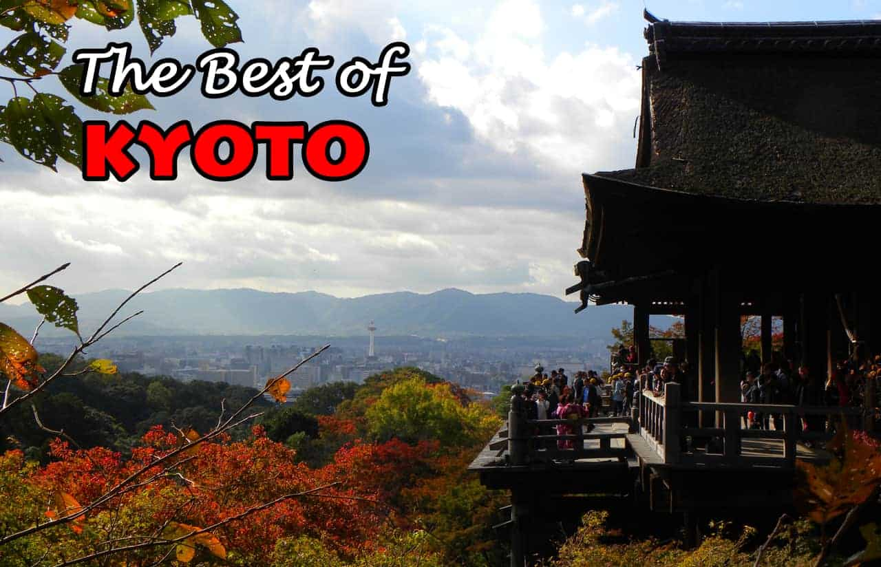The Best things to Do and See in Kyoto