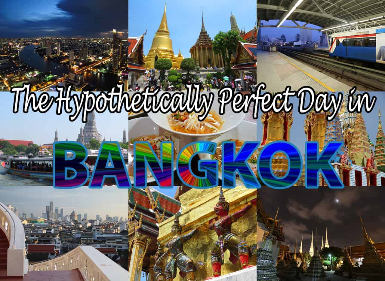 The Hypothetically Perfect Day in Bangkok
