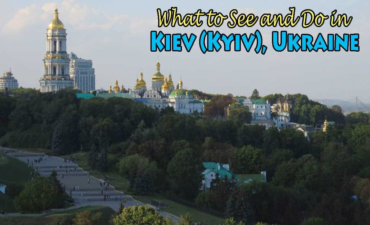 What to See and Do in Kiev (Kyiv) Ukraine