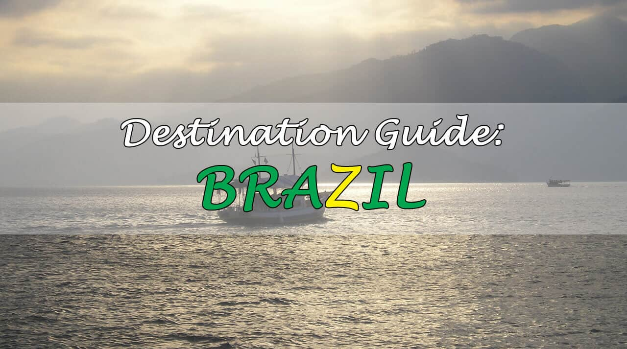 Brazil Guide - Where to Go and what to Do