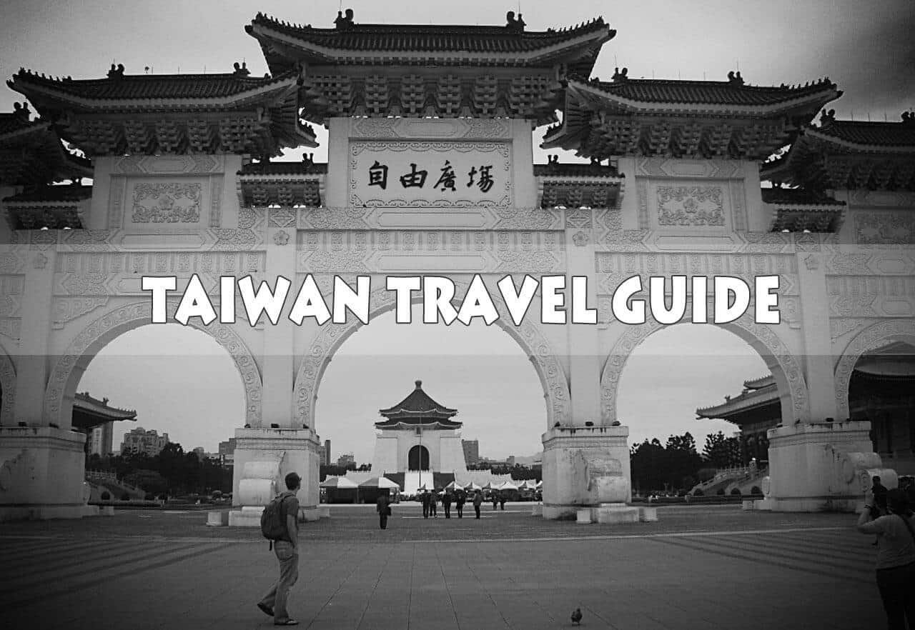 Taiwan Travel Guide: Where to Go, What to See, and How to do it.