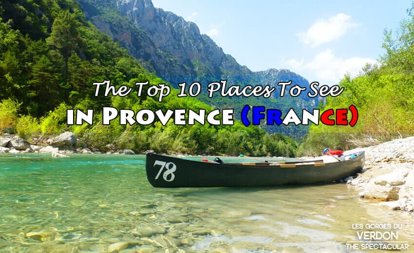 Travel Guide to the Top 10 Places To See in Provence