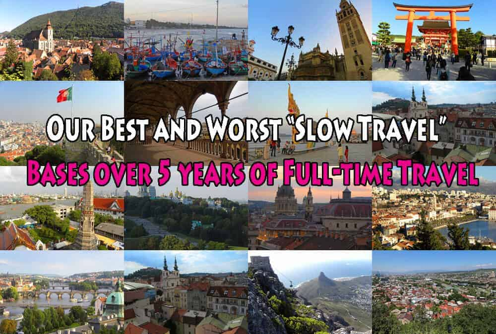 "Our Best and Worst ""Slow Travel"" Bases over 5 years of Full-time Travel"