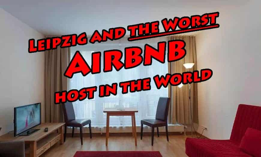 Leipzig and the Worst Airbnb host in the World