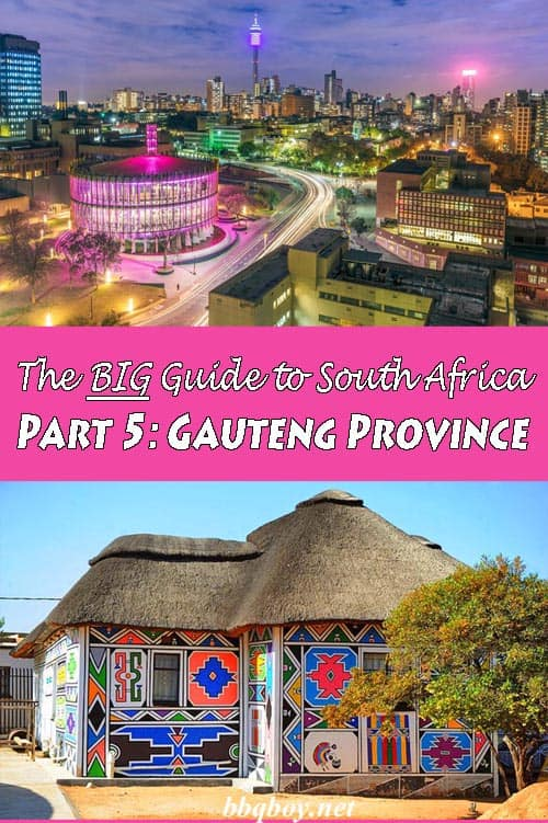 Destination Guide South Africa: Gauteng Province (Part 5)
