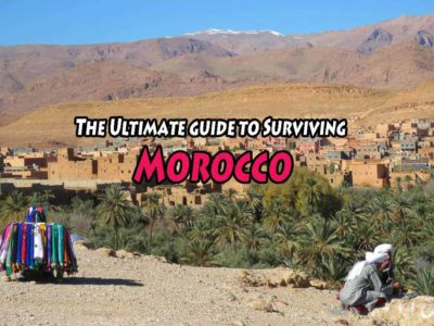The Ultimate guide to Surviving Morocco