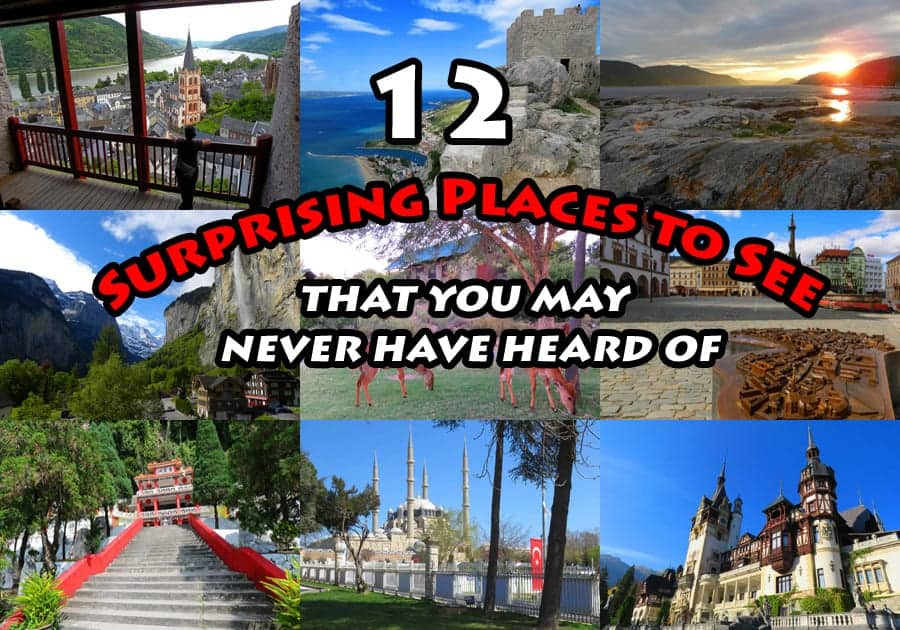 12 surprising places to see that you may never have heard of