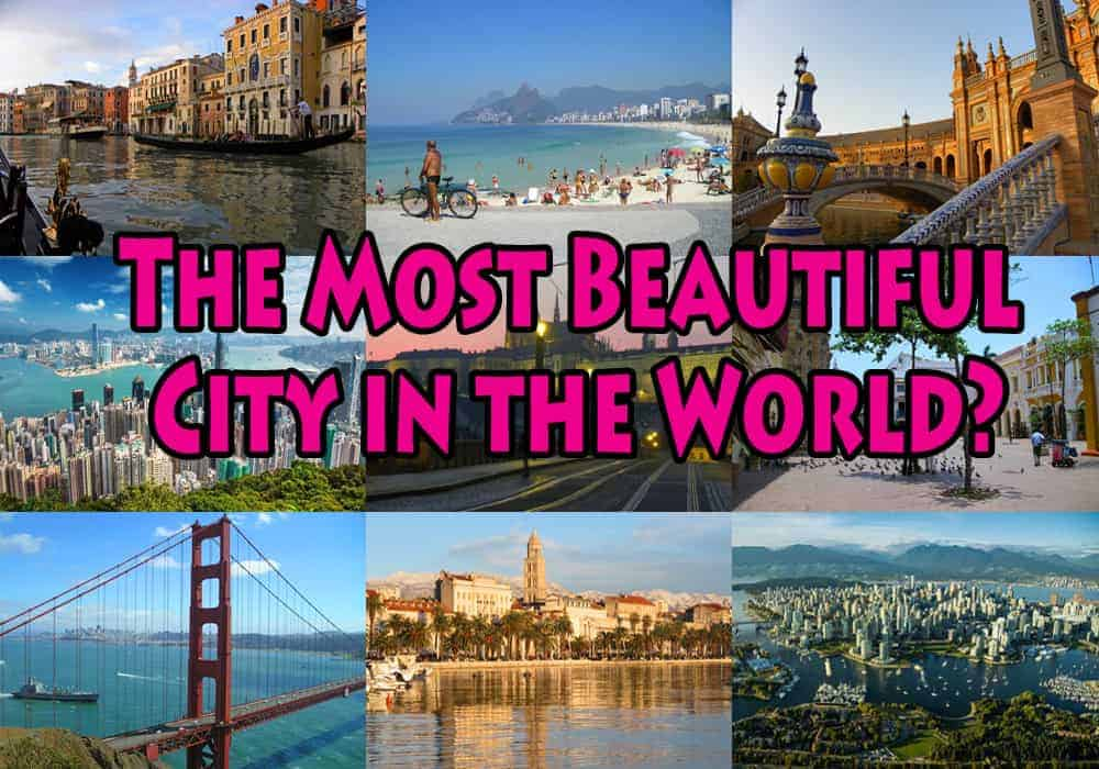 The Most Beautiful City in the World? Our candidates...and winner