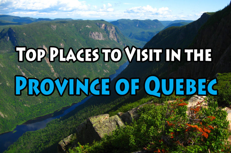 Top Places to Visit in the Province of Quebec