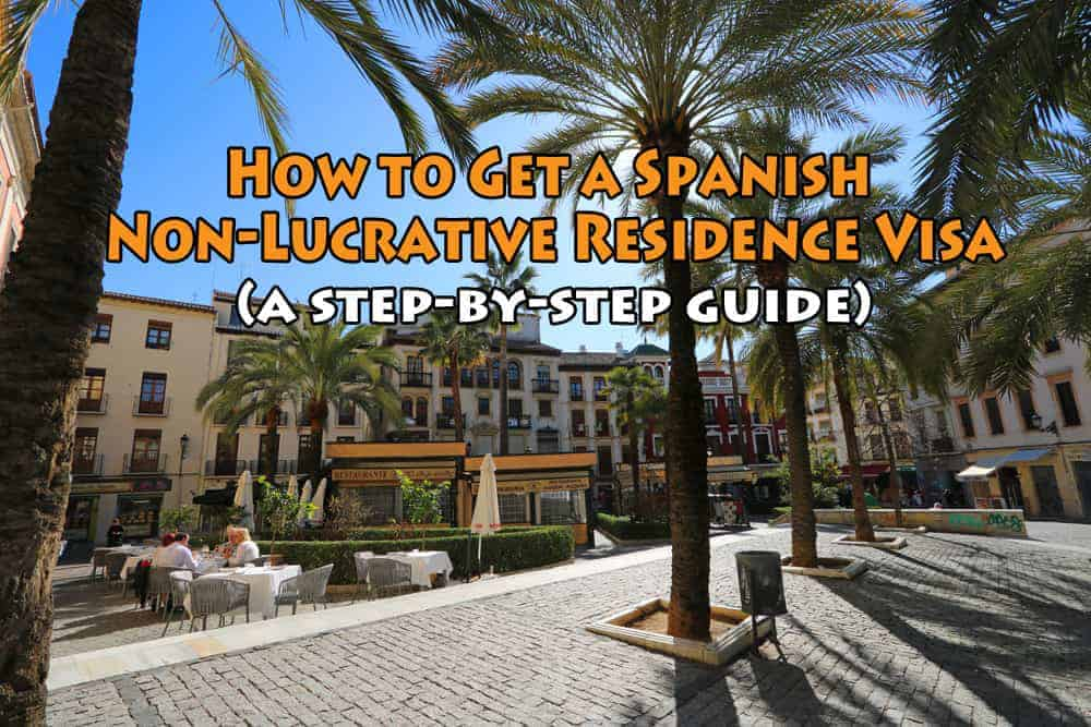 How to Get a Spanish Non-Lucrative Residence Visa