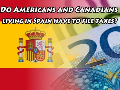 Do Americans and Canadians living in Spain have to file taxes